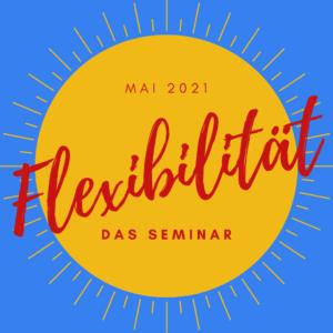 Flexibilität lernen im Mai 2021